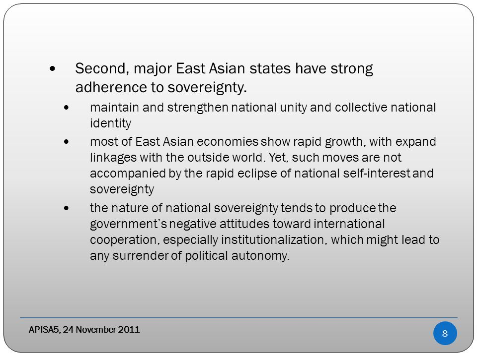 Second, major East Asian states have strong adherence to sovereignty.