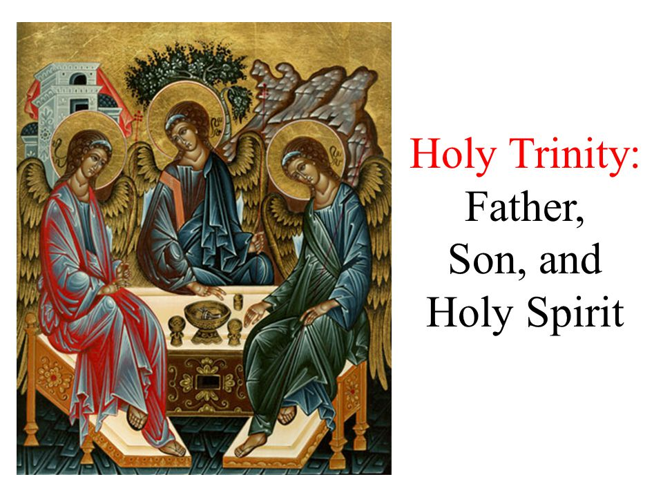 Holy Trinity: Father, Son, and Holy Spirit