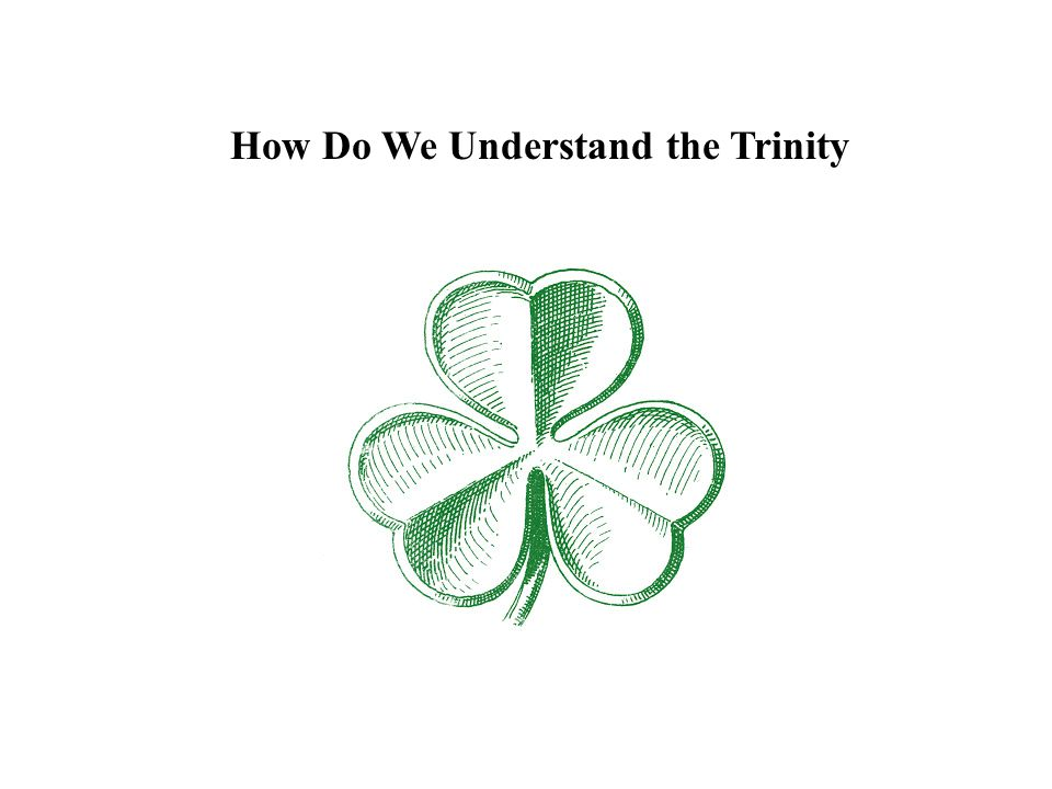 How Do We Understand the Trinity