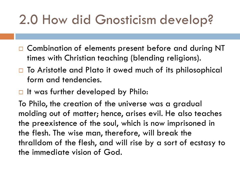 2.0 How did Gnosticism develop.