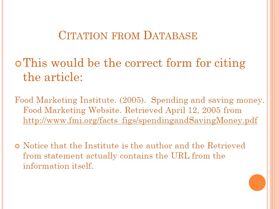 C ITATION FROM D ATABASE This would be the correct form for citing the article: Food Marketing Institute.