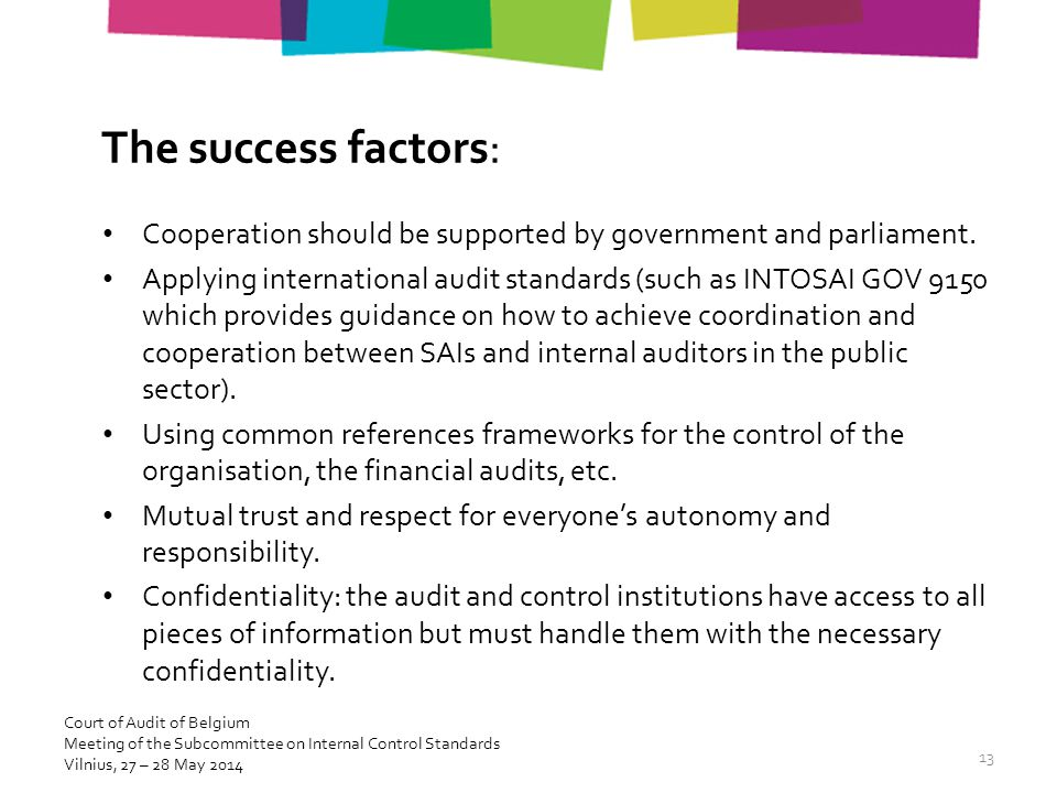 The success factors: Cooperation should be supported by government and parliament.