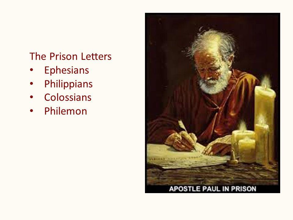 The Prison Letters Ephesians Philippians Colossians Philemon