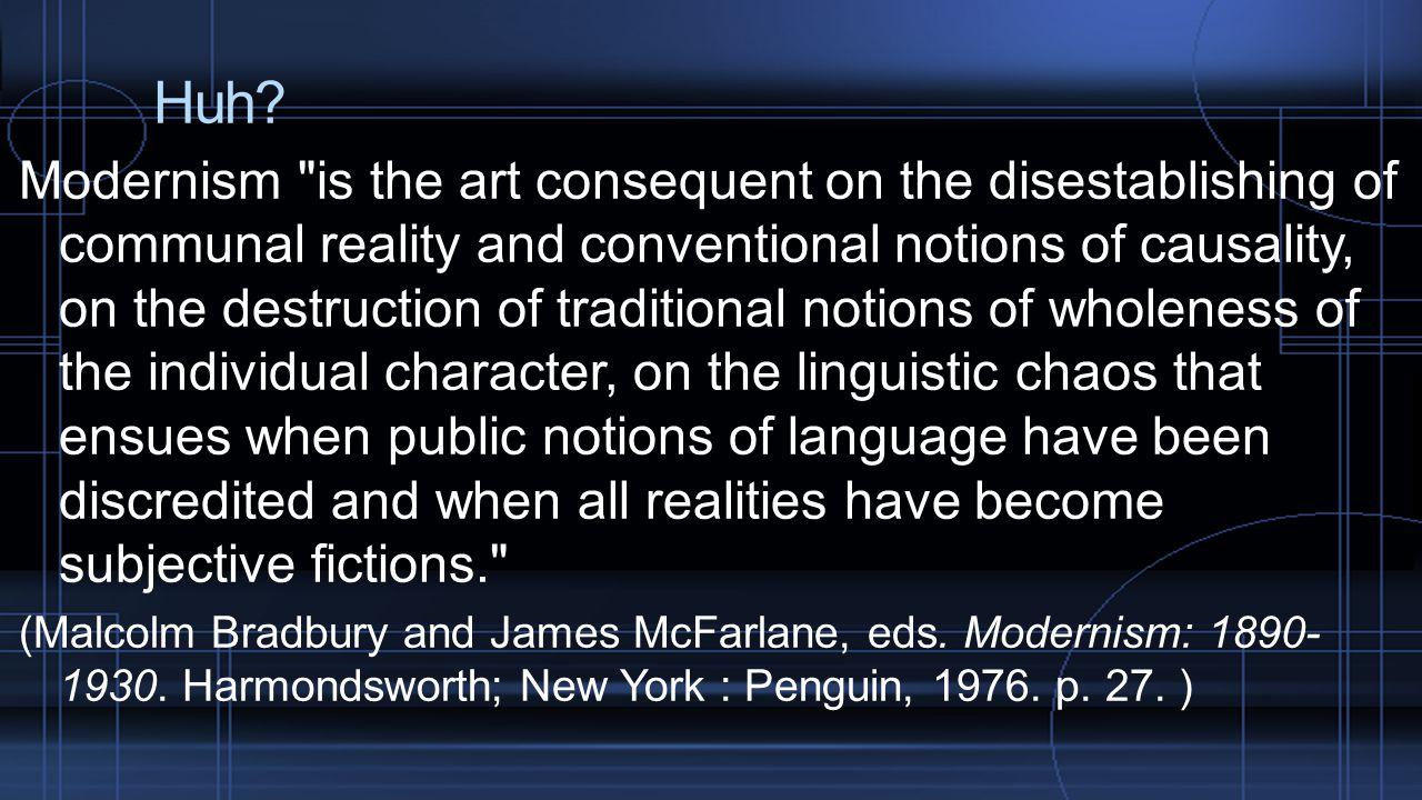 Huh? Modernism