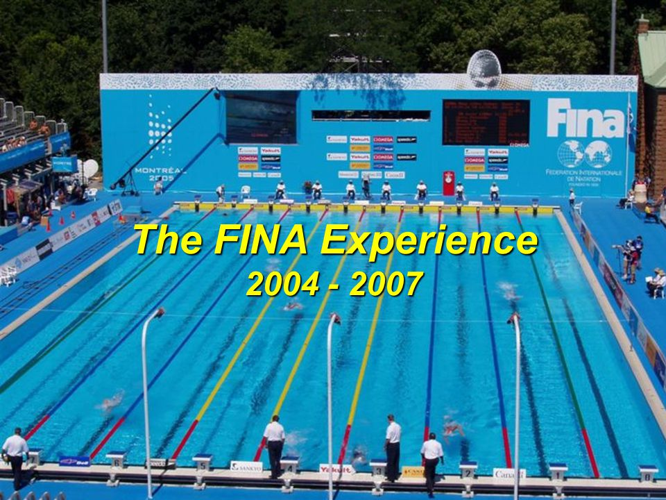 The FINA Experience 2004 - 2007