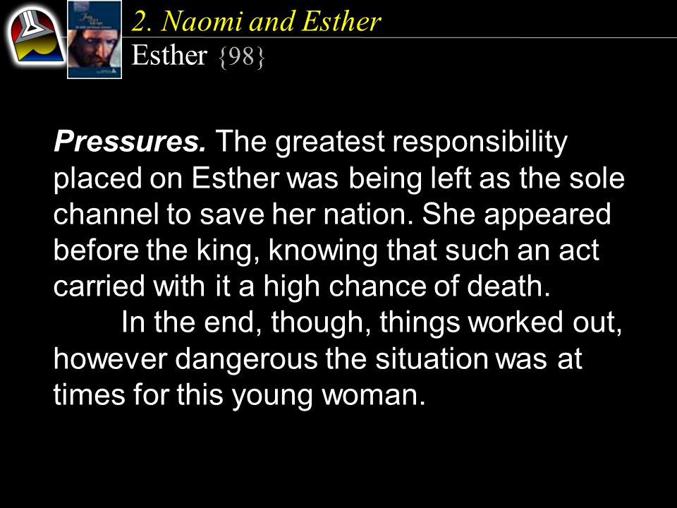 2. Naomi and Esther Esther {98} Pressures.