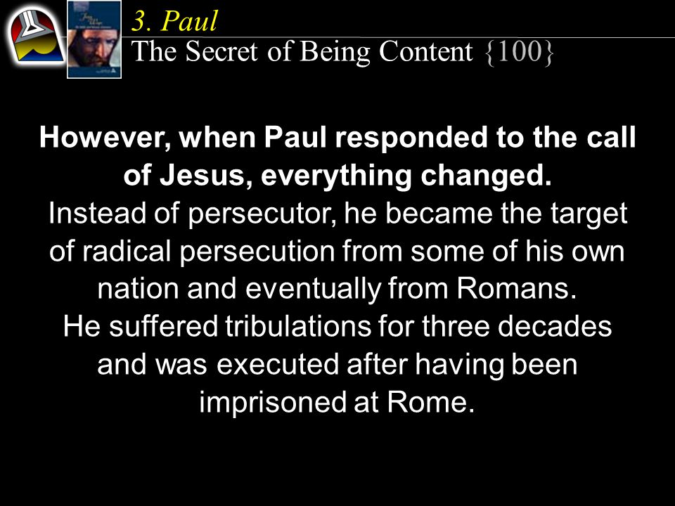 However, when Paul responded to the call of Jesus, everything changed.