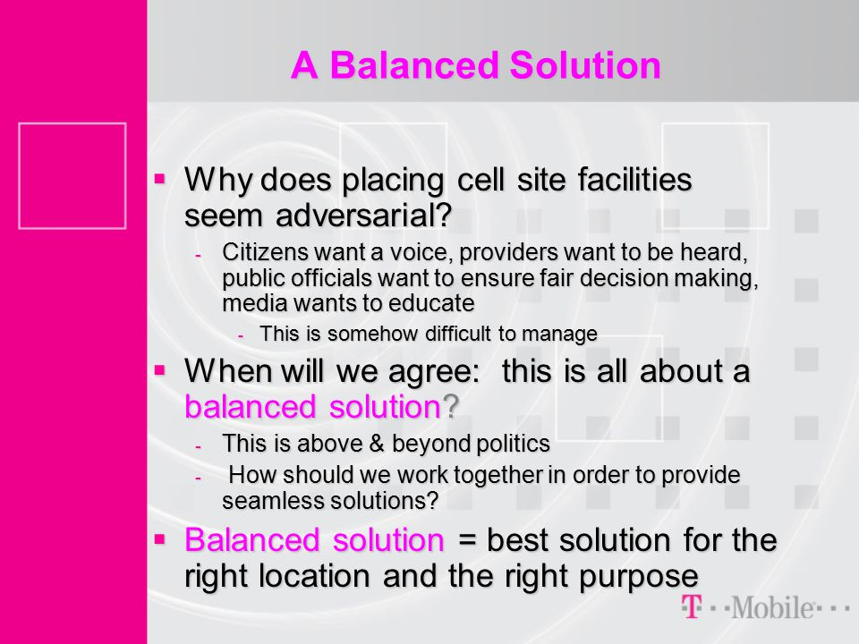 A Balanced Solution  Why does placing cell site facilities seem adversarial.
