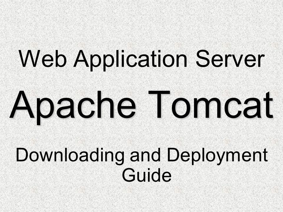 Web Application Server Apache Tomcat Downloading and Deployment Guide