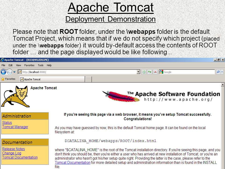 Please note that ROOT folder, under the \webapps folder is the default Tomcat Project, which means that if we do not specify which project ( placed un