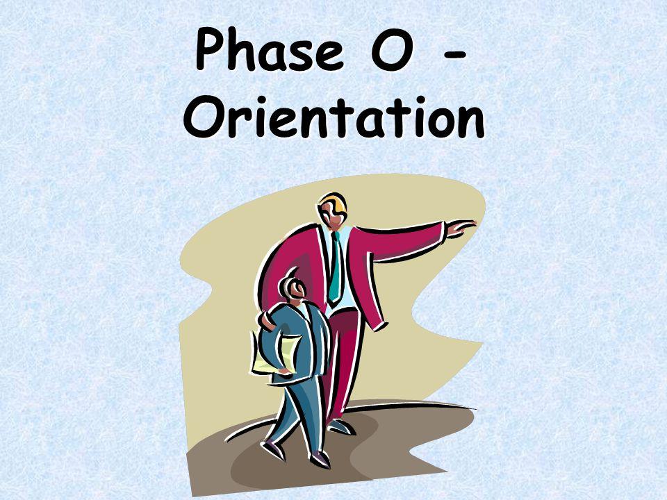 Phase O - Orientation