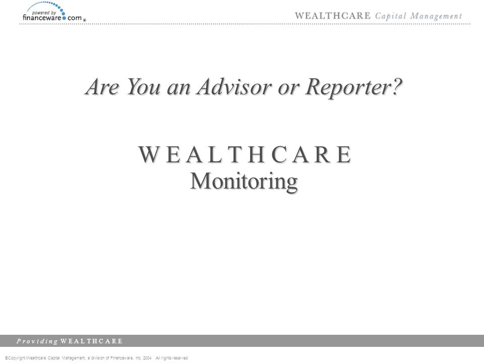 ©Copyright Wealthcare Capital Management, a division of Financeware, Inc.