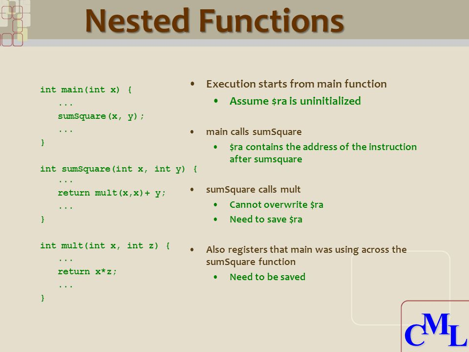 CML CML Nested Functions int main(int x) {...sumSquare(x, y);...