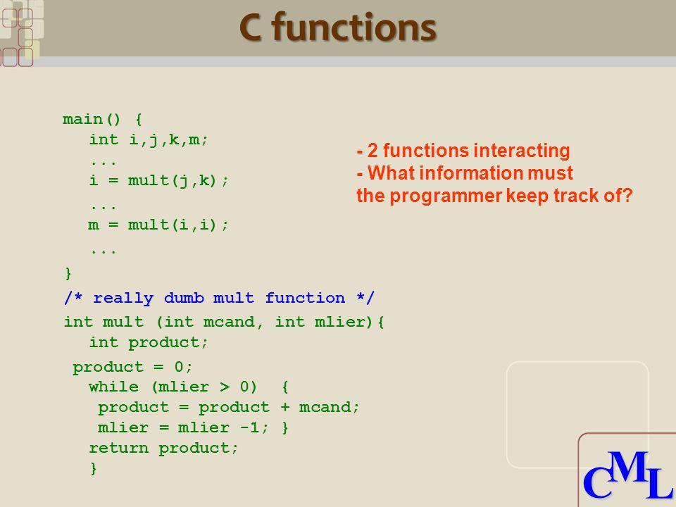 CML CML C functions main() { int i,j,k,m;... i = mult(j,k);...
