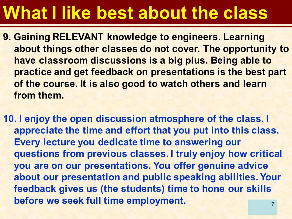 8 What I like best about the class 11.I appreciate the lecturer's responsiveness.