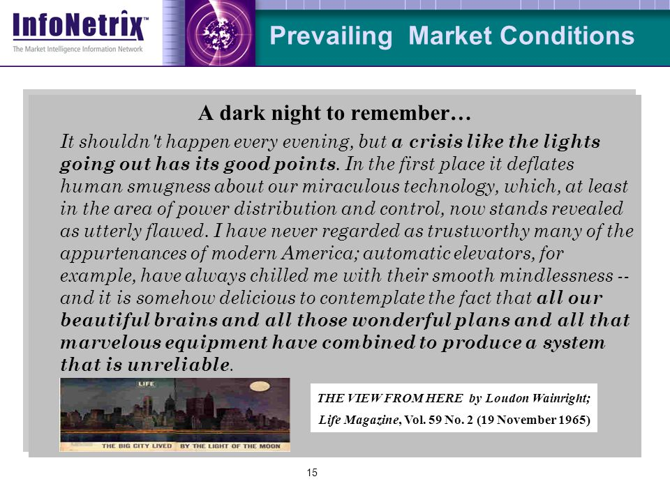 15 Prevailing Market Conditions A dark night to remember… It shouldn't happen every evening, but a crisis like the lights going out has its good point