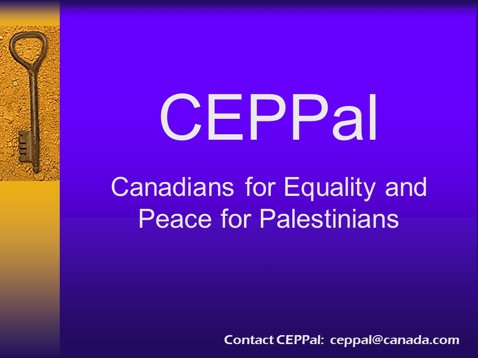 CEPPal Canadians for Equality and Peace for Palestinians Contact CEPPal: ceppal@canada.com