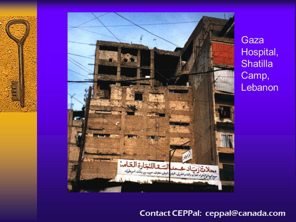 Gaza Hospital, Shatilla Camp, Lebanon Contact CEPPal: ceppal@canada.com