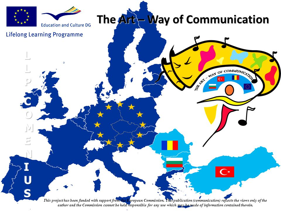 The Art – Way of Communication This project has been funded with support from the European Commission.