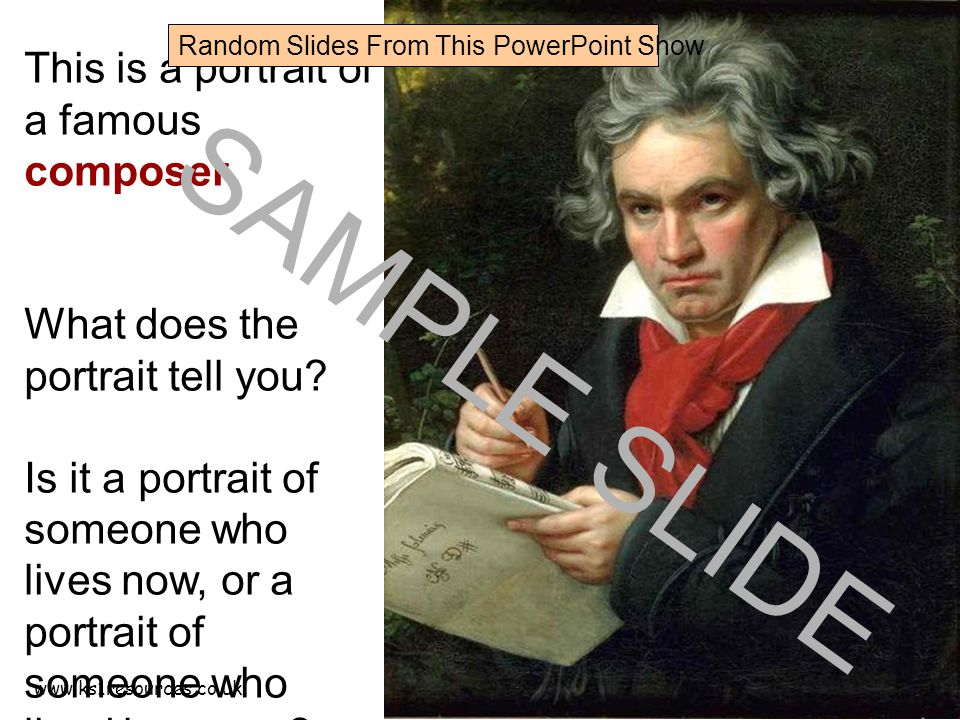 www.ks1resources.co.uk This is a portrait of a famous composer. What does the portrait tell you? Is it a portrait of someone who lives now, or a portr