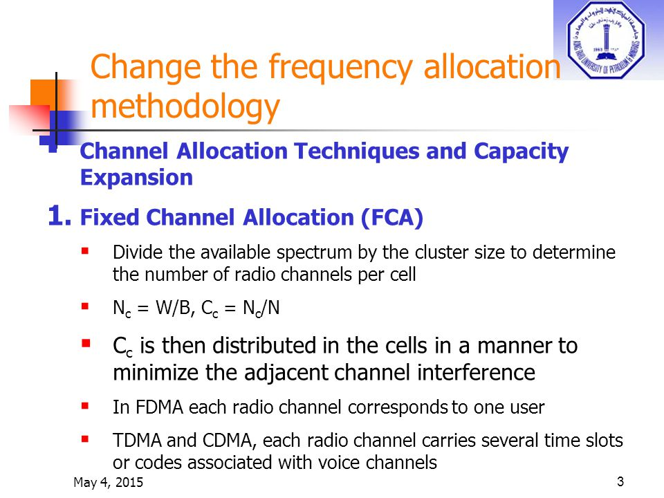 May 4, 20153 Change the frequency allocation methodology  Channel Allocation Techniques and Capacity Expansion 1.