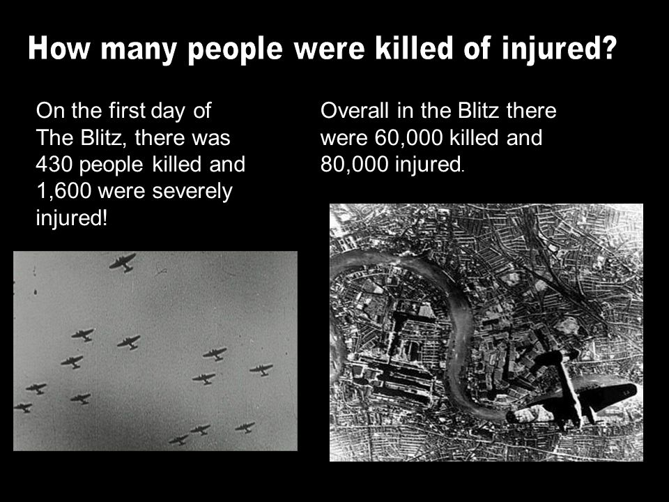 On the first day of The Blitz, there was 430 people killed and 1,600 were severely injured.