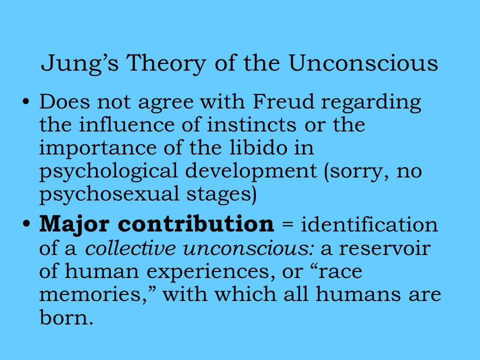 Freud vs. Jung FreudJung Personal unconscious Collective unconscious AdaptationProgress
