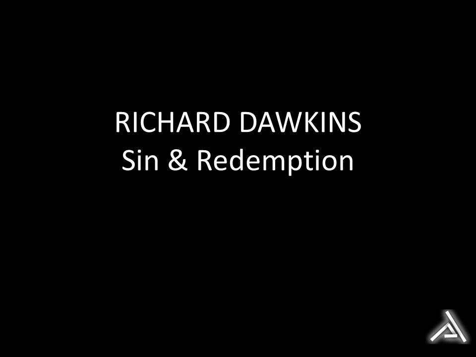 RICHARD DAWKINS Sin & Redemption