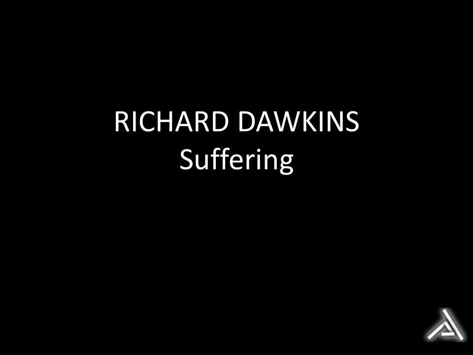RICHARD DAWKINS Suffering