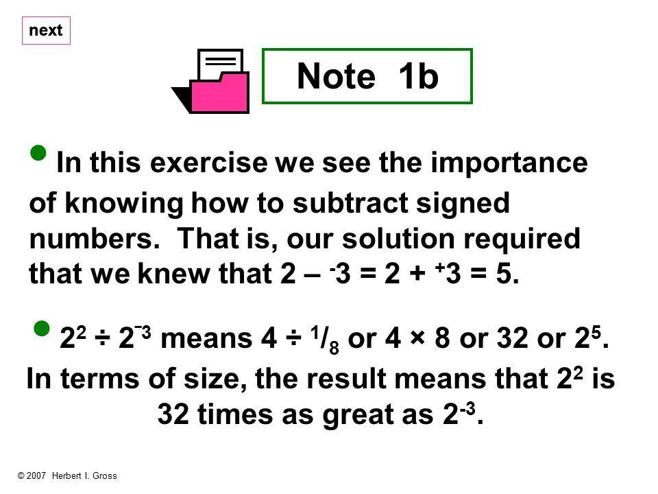 In this exercise we see the importance of knowing how to subtract signed numbers.