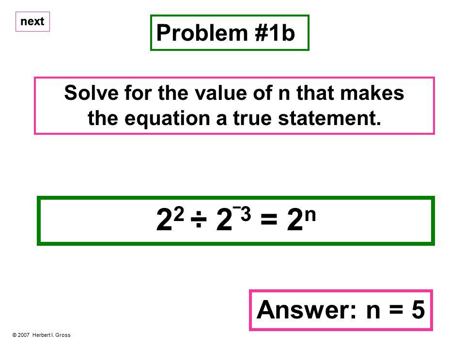 next Problem #1b © 2007 Herbert I.
