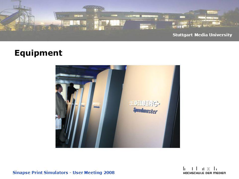 Sinapse Print Simulators - User Meeting 2008 Stuttgart Media University Equipment