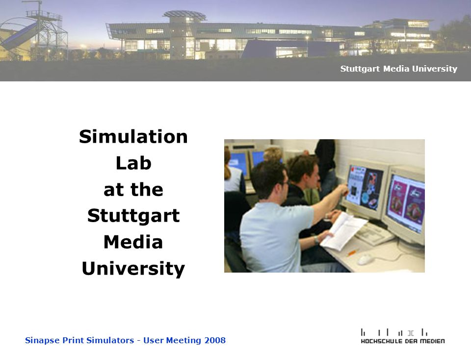 Sinapse Print Simulators - User Meeting 2008 Stuttgart Media University Simulation Lab at the Stuttgart Media University