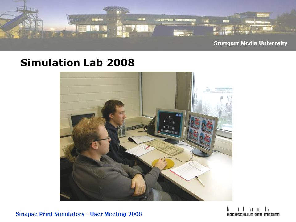 Sinapse Print Simulators - User Meeting 2008 Stuttgart Media University Simulation Lab 2008