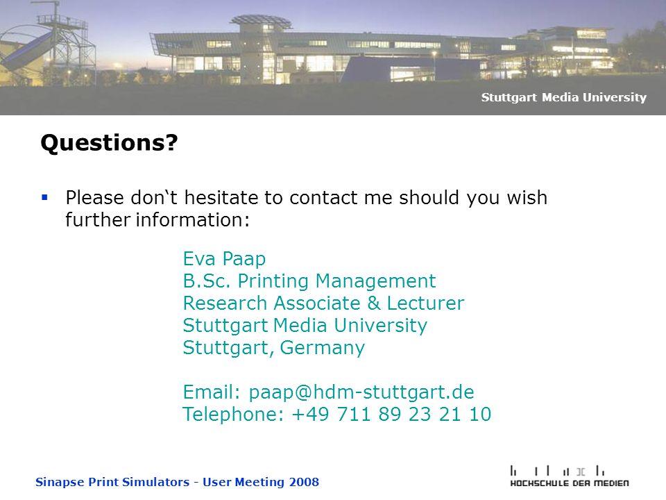 Sinapse Print Simulators - User Meeting 2008 Stuttgart Media University Questions.