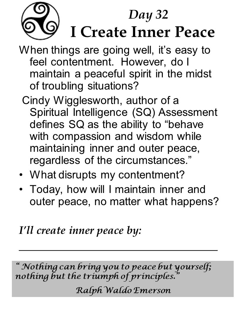 Day 32 I Create Inner Peace When things are going well, it's easy to feel contentment.