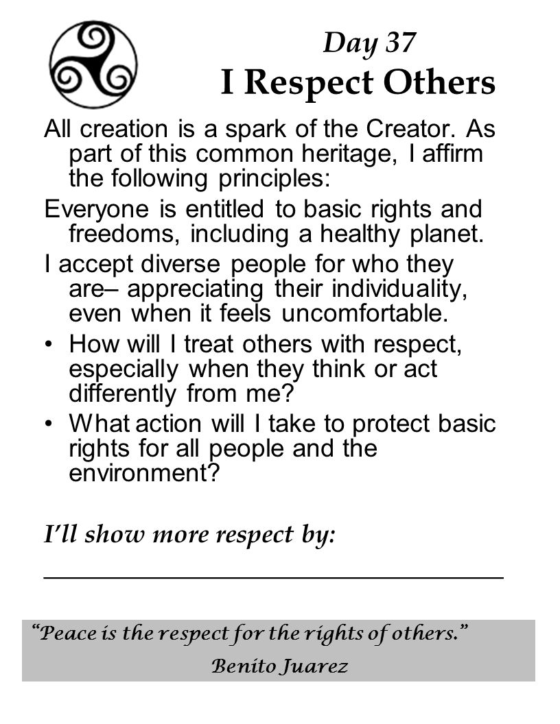 Day 37 I Respect Others All creation is a spark of the Creator.