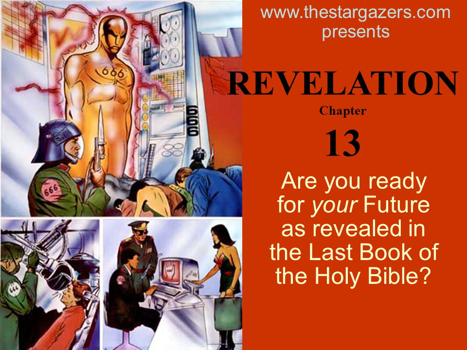 Are you ready for your Future as revealed in the Last Book of the Holy Bible.