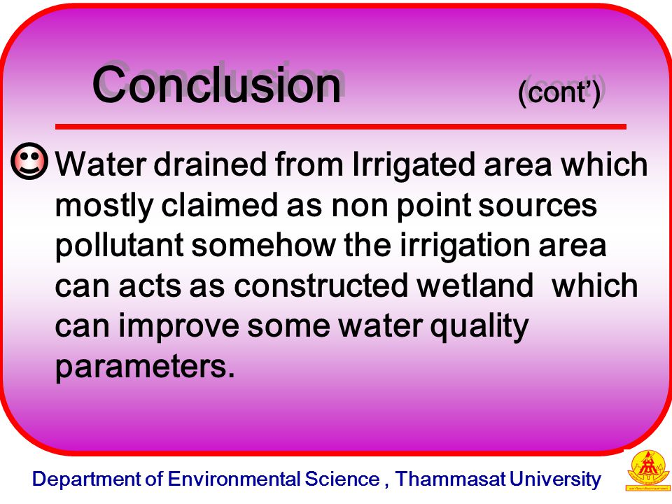 Water drained from Irrigated area which mostly claimed as non point sources pollutant somehow the irrigation area can acts as constructed wetland whic