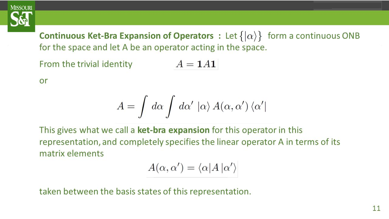 Continuous Ket-Bra Expansion of Operators : Let form a continuous ONB for the space and let A be an operator acting in the space. From the trivial ide