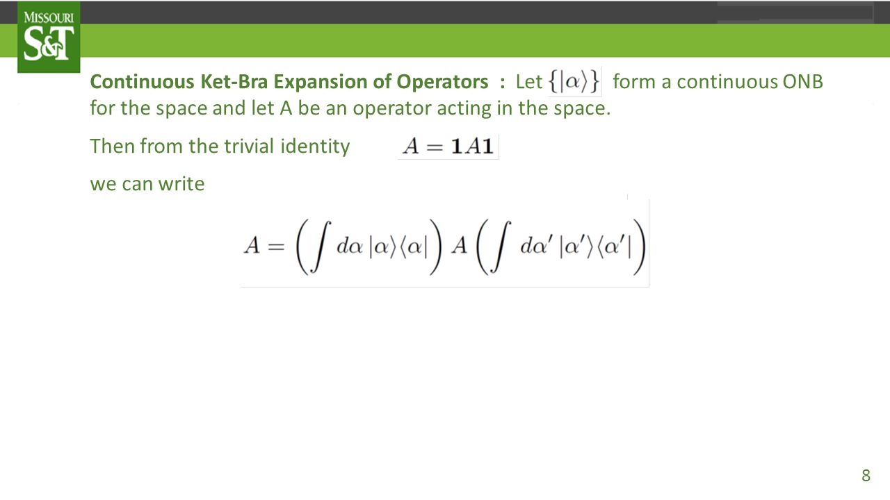 Examples: As an example, in 3D, the operator X has as its matrix elements in the position representation This allows us to construct the expansion for this operator where the double integral has been reduced to a single integral because of the delta function.