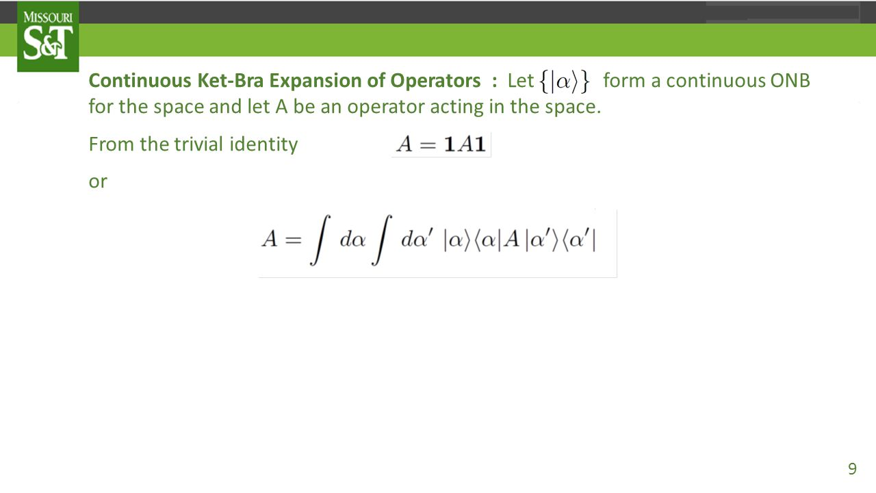 Integral Representation of Operators Thus, suppose that for some states and.