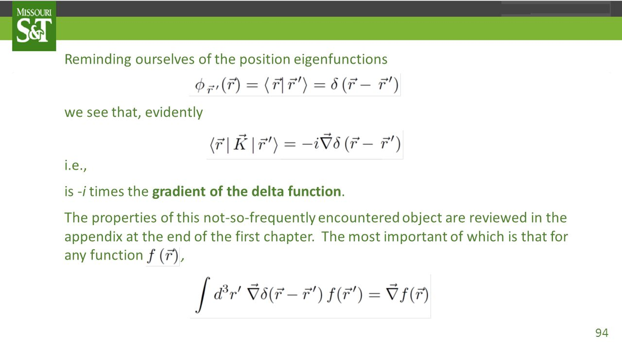 Reminding ourselves of the position eigenfunctions we see that, evidently i.e., is -i times the gradient of the delta function. The properties of this