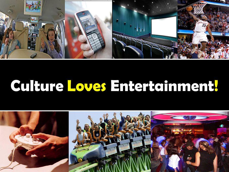 Culture Loves Entertainment!