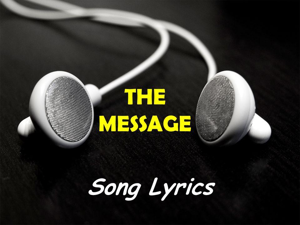 THE MESSAGE Song Lyrics