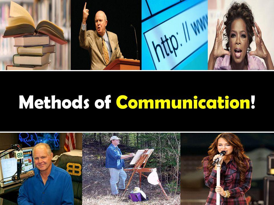 Methods of Communication!