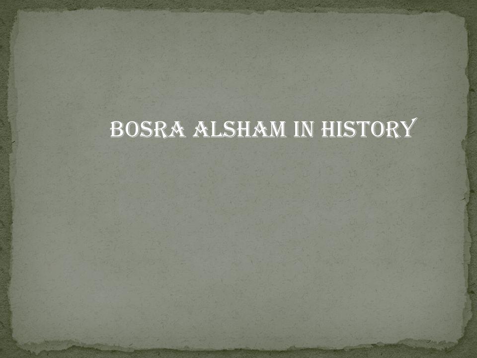 Bosra Alsham in History