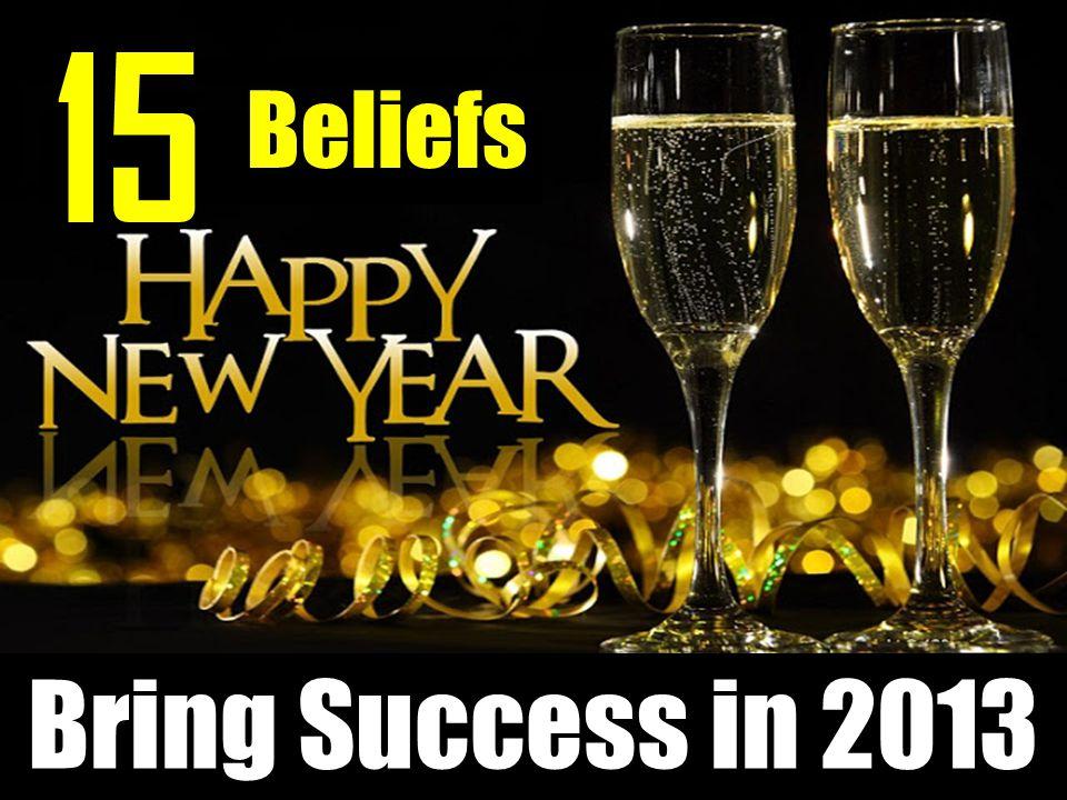 Bring Success in 2013 15 Beliefs