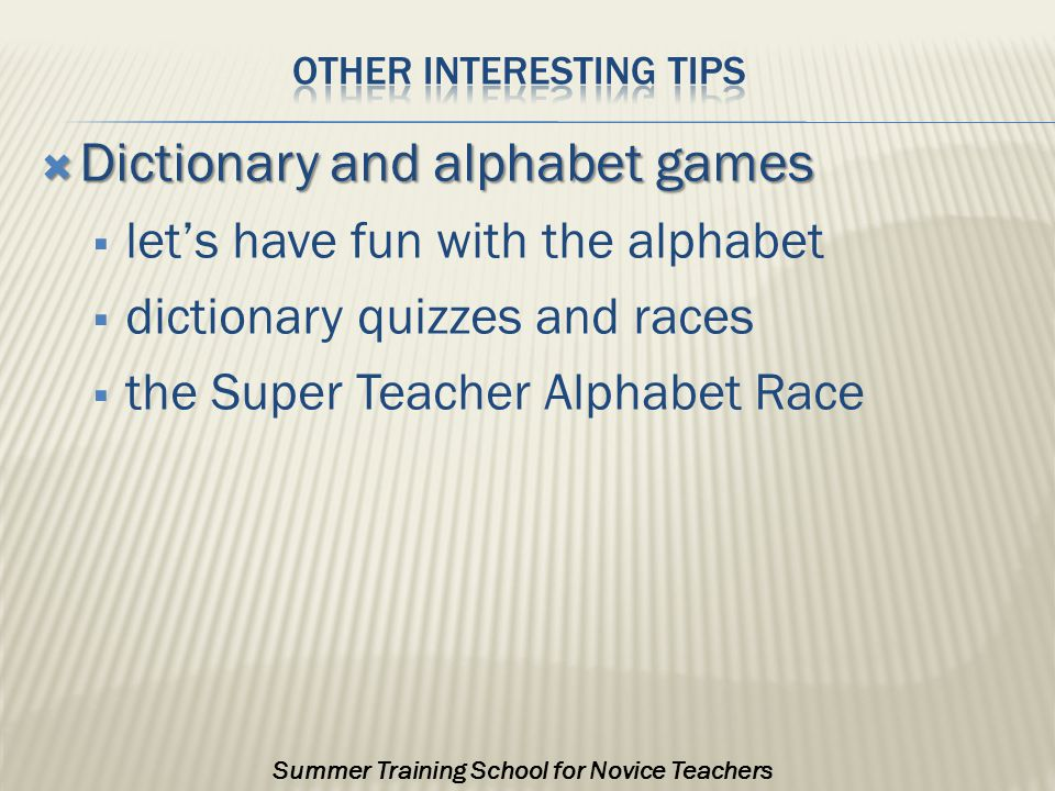  Dictionary and alphabet games  let's have fun with the alphabet  dictionary quizzes and races  the Super Teacher Alphabet Race Summer Training School for Novice Teachers