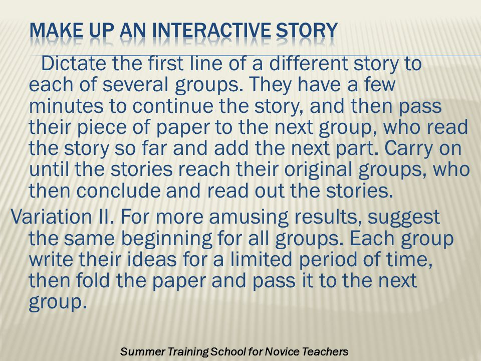 Dictate the first line of a different story to each of several groups.